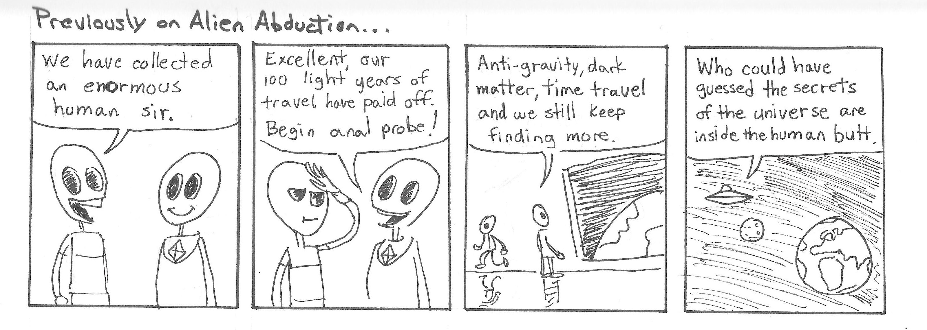 Previously on Alien Abduction...